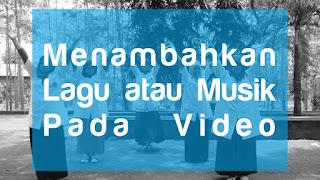 Cara menambahkan musik pada video dengan Camtasia Studio
