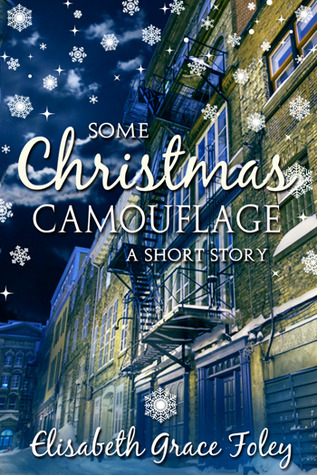 Some Christmas Camouflage by Elisabeth Grace Foley (5 star review)