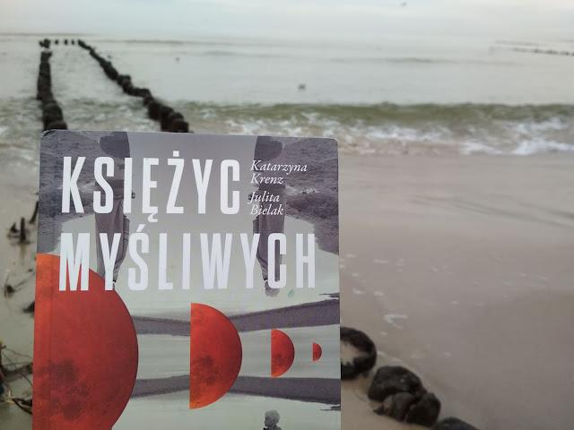 Księżyc myśliwych; Katarzyna Krenz, Julita Bielak