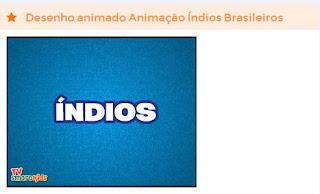 http://www.smartkids.com.br/video/indios-brasileiros