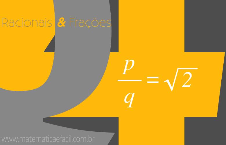 Conjunto dos Números Racionais: Fração
