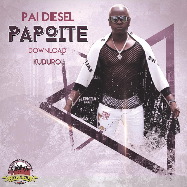 Pai Diesel ft. Dj Gaston Júnior - Sou Papoite (Kuduro)