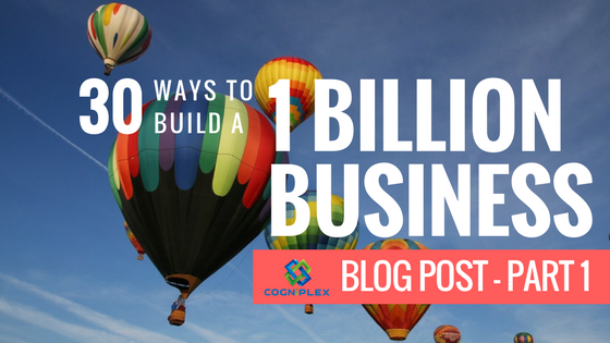 30 Ways to build a 1 Billion Business