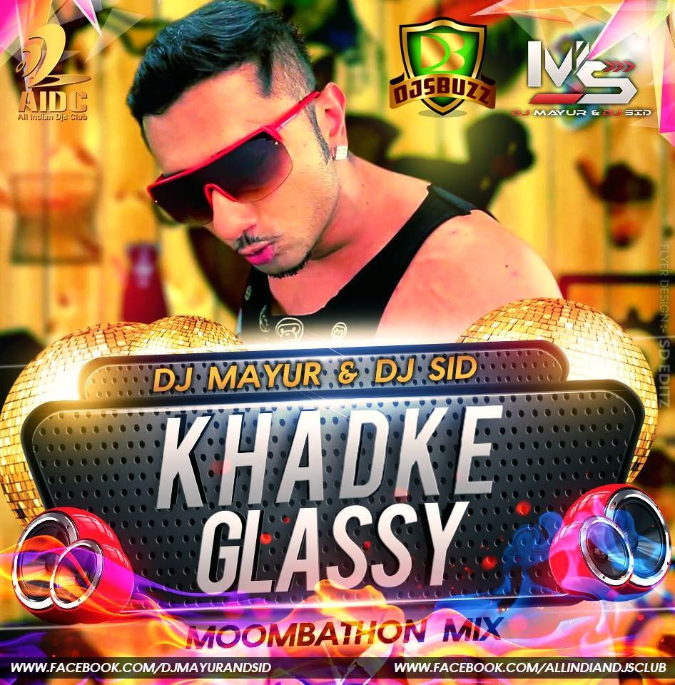 Khadke Glassi - DJ Mayur & DJ Sid (Moombathon Mix)