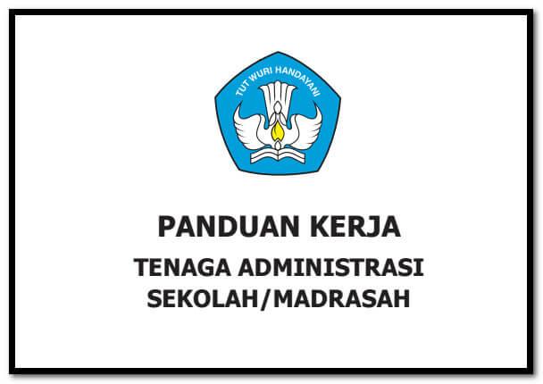 137  Panduan Tenaga Administrasi Sekolah Terbaru Untuk  SD, SMP, SMA, SMK Sederajat