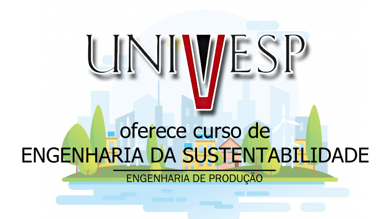 UNIVESP oferece curso online e gratuito de Engenharia da Sustentabilidade