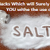 Salt Life Hacks Which will Surely Amaze YOU!
