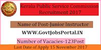 Kerala Public Service Commission Recruitment 2017–123 Junior Instructor
