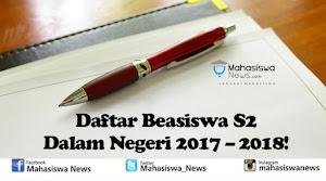 Daftar Beasiswa S2 Dalam Negeri 2017 – 2018!