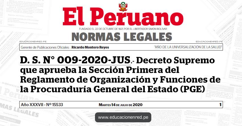 D. S. N° 009-2020-JUS.- Decreto Supremo que aprueba la Sección Primera del Reglamento de Organización y Funciones de la Procuraduría General del Estado (PGE)