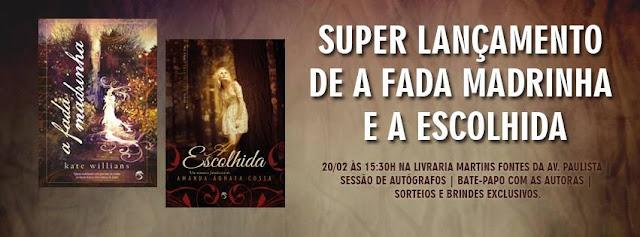 """[Evento] lançamento de """"A Fada Madrinha"""" e """"A Escolhida"""""""