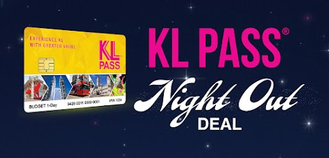 KL PASS® NIGHT OUT DEAL GIVES TOURISTS AND LOCALS AN EVENING OF DINING & ENTERTAINMENT IN THE CITY OF KUALA LUMPUR
