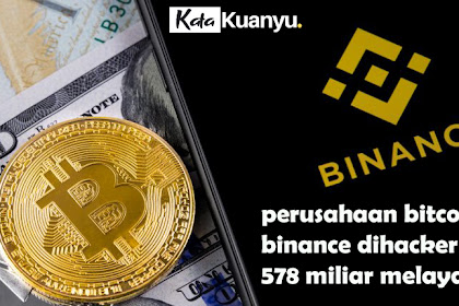 Perusahaan bitcoin binance dibobol hacker, 578 miliar melayang