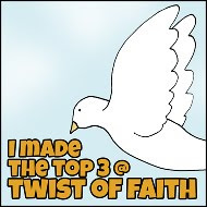Twist of Faith Challenge Top 3