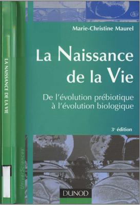 La naissance de la vie, De l'évolution prébiotique à l'évolution biologique - Marie-Christine Maurel PDF