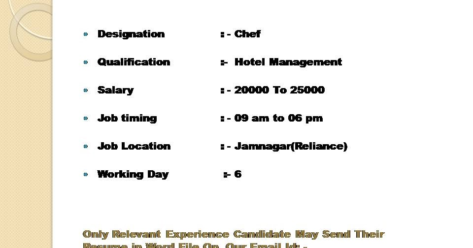 We have job opening of Chef Jamnagar (Reliance)