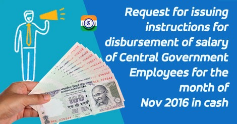 Payment of Salary for November in Cash to all Central Government Employees