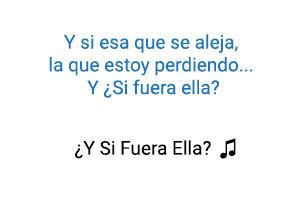 Alejandro Sanz Y ¿Si Fuera Ella? significado de la canción