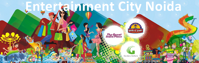 Noida Diary: Entertainment City, Noida for Fun, Shopping and More