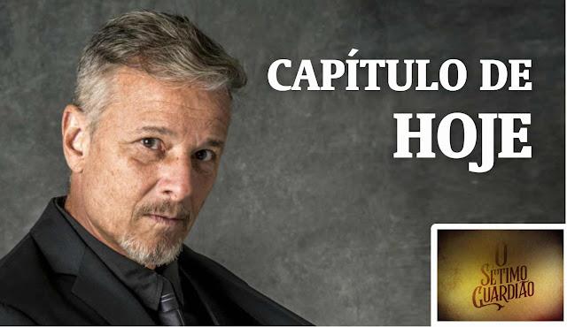 O Sétimo Guardião Resumo Novela da Globo