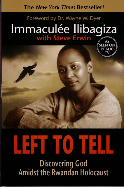 Left to Tell Discovering God Amidst the Rwandan Holocaust by Immaculee Ilibagiza