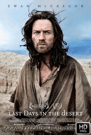 Los Ultimos Dias En El Desierto [1080p] [Latino-Ingles] [MEGA]