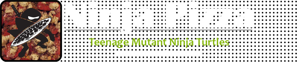 Ninja Pizza | Teenage Mutant Ninja Turtles News & Information