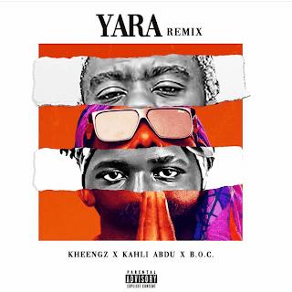 "DOWNLOAD MP3: Kheengz Ft. Khali Abdul & Boc Madaki - ""Yara"" Remix"