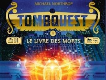 Tombquest, tome 1 : Le livre des morts de Michael Northrop