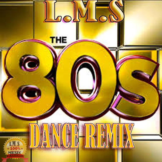 L m s dance of the 80s remix 2017 pro marklex Best 80s house remixes