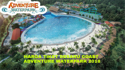 Harga Tiket Desaru Coast Adventure Waterpark Terkini 2018