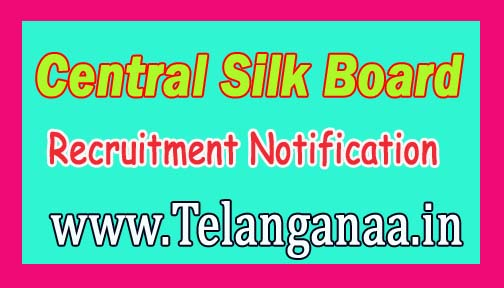 Central Silk Board CSB Recruitment Notification 2016