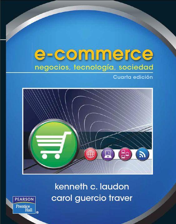 E-Commerce negocios, tecnología, sociedad, 4ta Edición – Kenneth C. Laudon