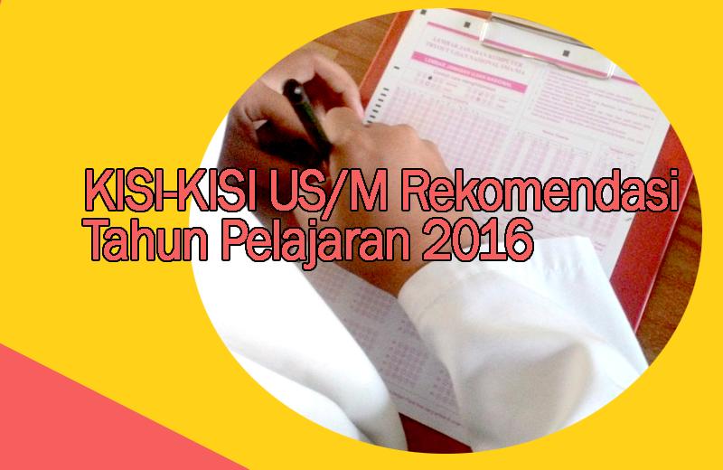 Kisi-Kisi US (Ujian Sekolah) Mata Pelajaran Pkn Rekomendasi 2016