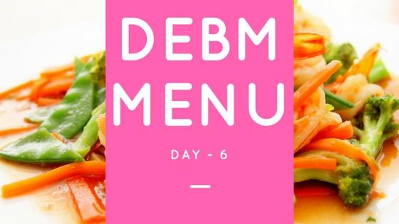 Menu DEBM Diet Enak Bahagia Menyenangkan Hari Ke-6