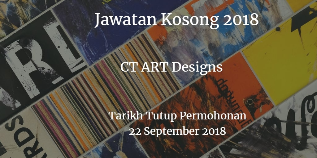 Jawatan Kosong CT ART Designs 22 September 2018