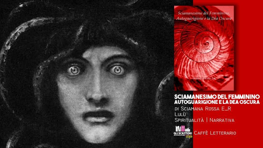 Sciamanesimo del Femminino, intervista a Sciamana Rossa E_R