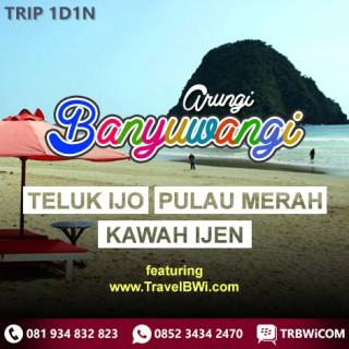 Paket A Tour Wisata Banyuwangi - Teluk Hijau Green Bay - Pulau Merah - Kawah Ijen