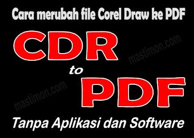 Cara merubah file CDR ke PDF secara online tanpa Software dan Aplikasi
