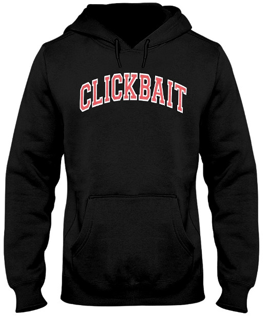 DAVID DOBRIK Clickbait Hoodie, DAVID DOBRIK Clickbait Sweatshirt, DAVID DOBRIK Clickbait Sweater, DAVID DOBRIK Clickbait T Shirt