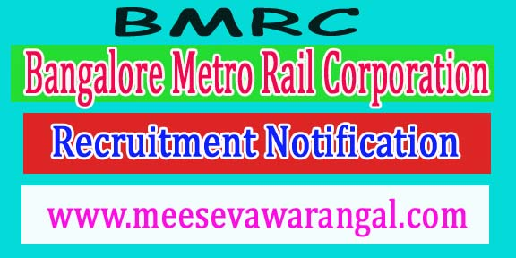 Bangalore Metro Rail Corporation BMRC Recruitment Notification