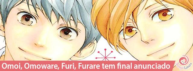 Omoi, Omoware, Furi, Furare tem final anunciado e BIG NEWS!
