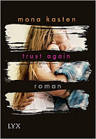 http://melllovesbooks.blogspot.co.at/2017/01/rezension-trust-again-von-mona-kasten.html
