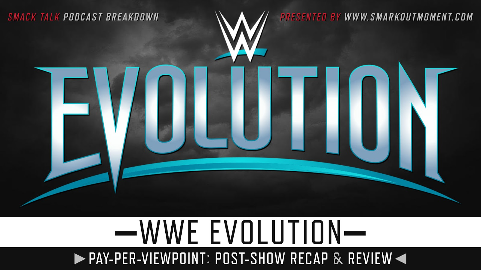 WWE Evolution 2018 Recap and Review Podcast