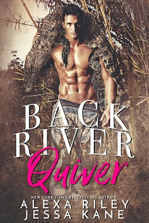 Back River Quiver by Alexa Riley and Jessa Kane
