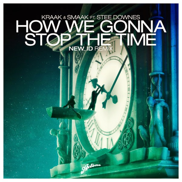 Kraak & Smaak - How We Gonna Stop the Time (NEW_ID Remix) [feat. Stee Downes] - Single  Cover