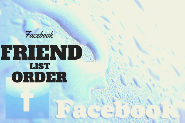 Facebook Friends List Order Meaning 2018<br/>