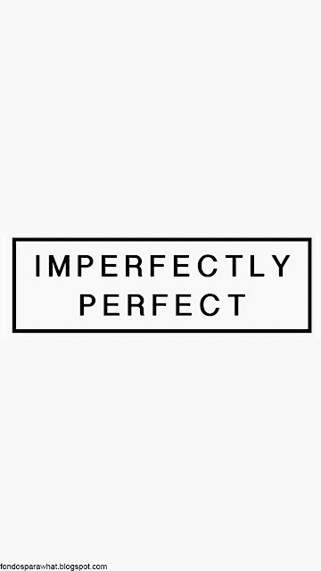 Wallpaper Imperfectly Perfect