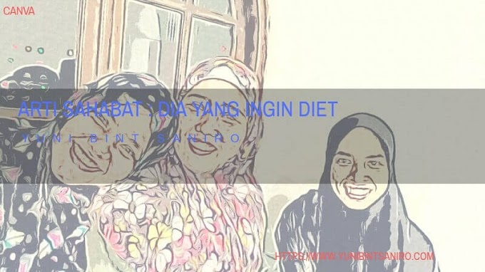 Arti Sahabat - Dia yang Ingin Diet
