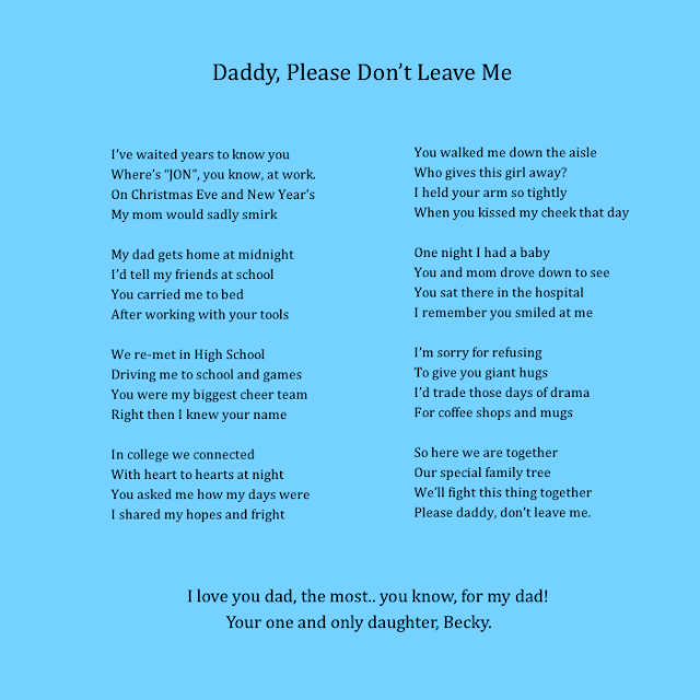 Daddy Please Don't Leave Me: Poem, beckycharms, 2013, faith, fruition, beckycharms, San Diego, love, family, life, lifestyle, Father's Day, Dad, daddy, poem, poetry, writing